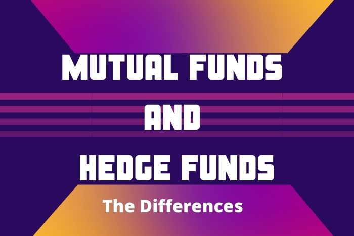 Mutual Funds and Hedge Funds