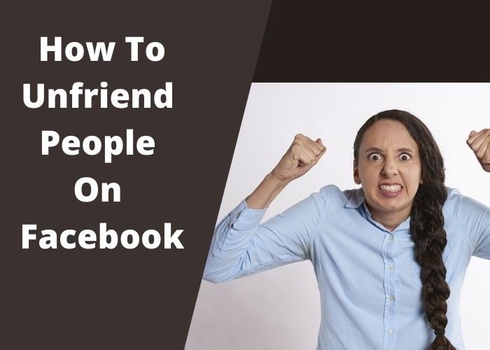 How To Unfriend People On Facebook