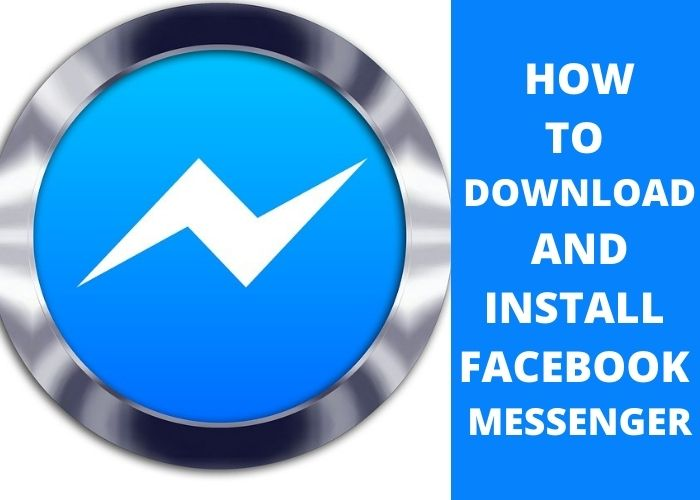 HOW TO DOWNLOAD AND INSTALL FACEBOOK MESSENGER