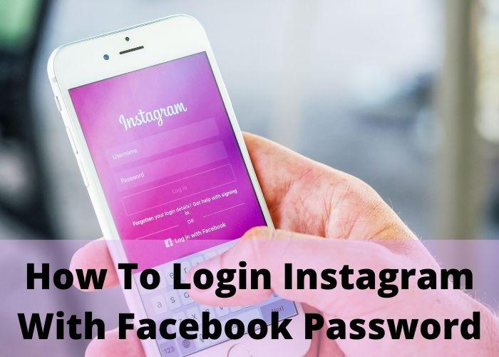 How To Login Instagram With Facebook Password