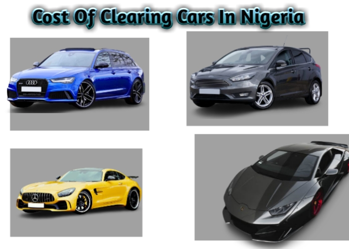 Current Official Cost of Clearing Cars In Nigeria 2021